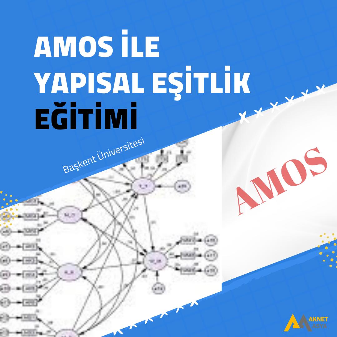 AMOS İLE YAPISAL EŞİTLİK MODELLEME
